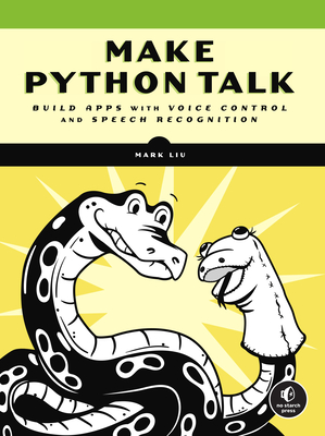 Make Python Talk: Build Apps with Voice Control and Speech Recognition-cover