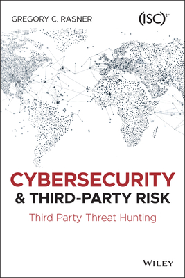 Cybersecurity and Third-Party Risk: Third Party Threat Hunting-cover