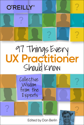 97 Things Every UX Practitioner Should Know: Collective Wisdom from the Experts-cover