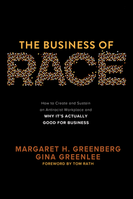 The Business of Race: How to Create and Sustain an Antiracist Workplace--And Why It's Actually Good for Business-cover
