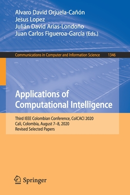 Applications of Computational Intelligence: Third IEEE Colombian Conference, Colcaci 2020, Cali, Colombia, August 7-8, 2020, Revised Selected Papers