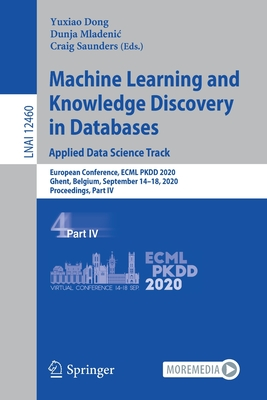 Machine Learning and Knowledge Discovery in Databases: Applied Data Science Track: European Conference, Ecml Pkdd 2020, Ghent, Belgium, September 14-1-cover