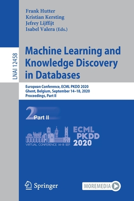 Machine Learning and Knowledge Discovery in Databases: European Conference, Ecml Pkdd 2020, Ghent, Belgium, September 14-18, 2020, Proceedings, Part I-cover