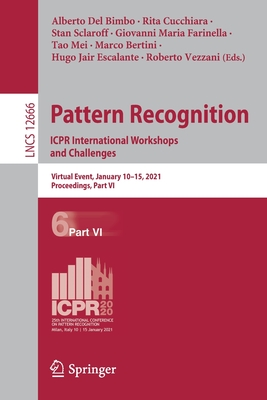 Pattern Recognition. Icpr International Workshops and Challenges: Virtual Event, January 10-15, 2021, Proceedings, Part VI-cover