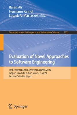 Evaluation of Novel Approaches to Software Engineering: 15th International Conference, Enase 2020, Prague, Czech Republic, May 5-6, 2020, Revised Sele-cover