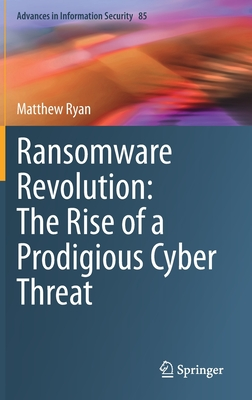 Ransomware Revolution: The Rise of a Prodigious Cyber Threat-cover