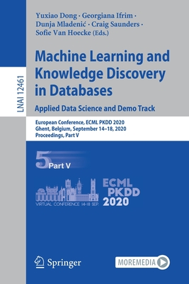 Machine Learning and Knowledge Discovery in Databases. Applied Data Science and Demo Track: European Conference, Ecml Pkdd 2020, Ghent, Belgium, Septe-cover