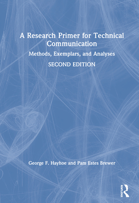 A Research Primer for Technical Communication: Methods, Exemplars, and Analyses-cover