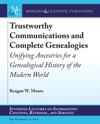 Trustworthy Communications and Complete Genealogies: Unifying Ancestries for a Genealogical History of the Modern World