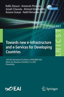 Towards New E-Infrastructure and E-Services for Developing Countries: 12th Eai International Conference, Africomm 2020, Ebène City, Mauritius, Decembe-cover