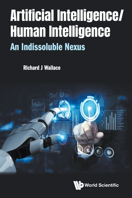 Artificial Intelligence/ Human Intelligence: An Indissoluble Nexus