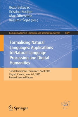 Formalizing Natural Languages with Nooj 2020 and Its Natural Language Processing Applications: 14th International Conference, Nooj 2020, Zagreb, Croat-cover