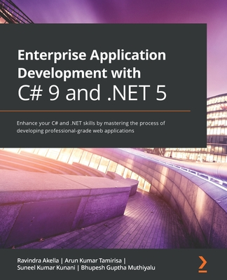 Enterprise Application Development with C# 9 and .NET 5: Enhance your C# and .NET skills by mastering the process of developing professional-grade web-cover