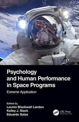Psychology and Human Performance in Space Programs: Extreme Application-cover