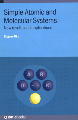 Simple Atomic and Molecular Systems: New results and applications