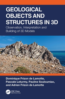 Geological Objects and Structures in 3D: Observation, Interpretation and Building of 3D Models-cover