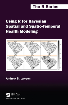Using R for Bayesian Spatial and Spatio-Temporal Health Modeling-cover