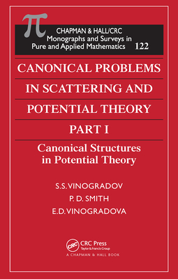Canonical Problems in Scattering and Potential Theory Part 1: Canonical Structures in Potential Theory-cover