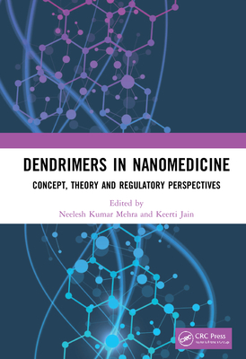 Dendrimers in Nanomedicine: Concept, Theory and Regulatory Perspectives-cover