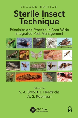 Sterile Insect Technique: Principles and Practice in Area-Wide Integrated Pest Management-cover