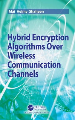 Hybrid Encryption Algorithms Over Wireless Communication Channels-cover