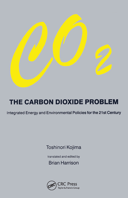 Carbon Dioxide Problem: Integrated Energy and Environmental Policies for the 21st Century-cover