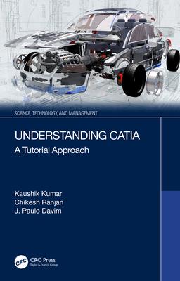Understanding Catia: A Tutorial Approach