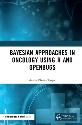 Bayesian Approaches in Oncology Using R and OpenBUGS-cover