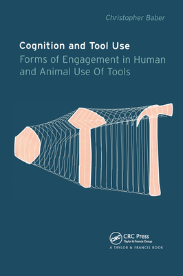 Cognition and Tool Use: Forms of Engagement in Human and Animal Use of Tools-cover