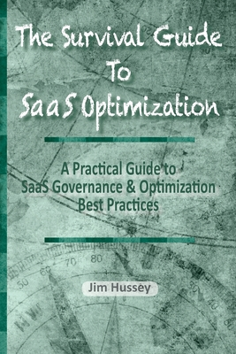 The Survival Guide To SaaS Optimization: A Practical Guide to SaaS Governance and Optimization Best Practices-cover