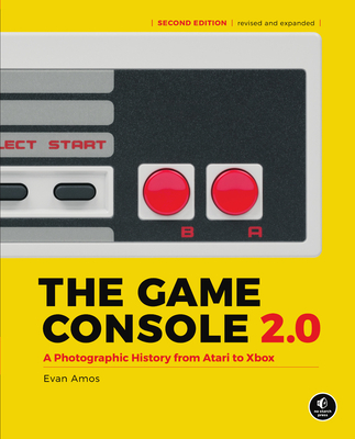 The Game Console 2.0: A Photographic History from Atari to Xbox-cover