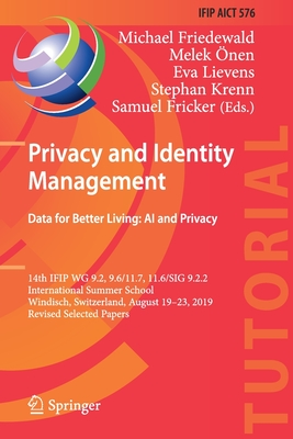 Privacy and Identity Management. Data for Better Living: AI and Privacy: 14th Ifip Wg 9.2, 9.6/11.7, 11.6/Sig 9.2.2 International Summer School, Windi-cover