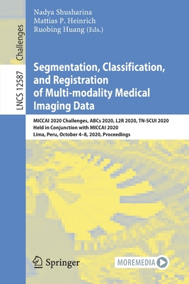 Segmentation, Classification, and Registration of Multi-Modality Medical Imaging Data: Miccai 2020 Challenges, ABCs 2020, L2r 2020, Tn-Scui 2020, Held-cover