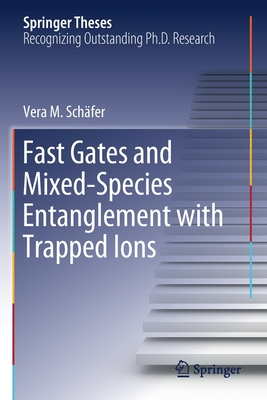 Fast Gates and Mixed-Species Entanglement with Trapped Ions-cover
