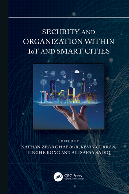 Security and Organization Within Iot and Smart Cities-cover