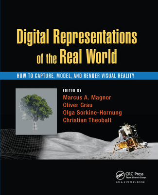 Digital Representations of the Real World: How to Capture, Model, and Render Visual Reality-cover