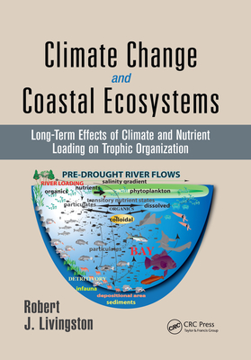 Climate Change and Coastal Ecosystems: Long-Term Effects of Climate and Nutrient Loading on Trophic Organization-cover