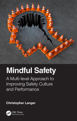 Mindful Safety: A Multi-Level Approach to Improving Safety Culture and Performance-cover