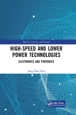 High-Speed and Lower Power Technologies: Electronics and Photonics-cover