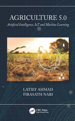 Agriculture 5.0: Artificial Intelligence, Iot and Machine Learning-cover