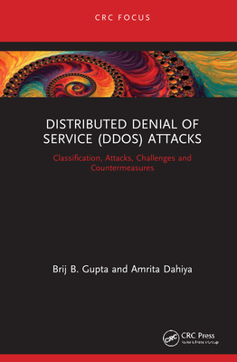 Distributed Denial of Service (Ddos) Attacks: Classification, Attacks, Challenges and Countermeasures-cover
