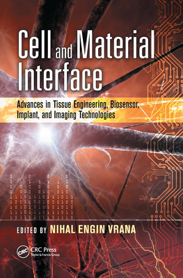Cell and Material Interface: Advances in Tissue Engineering, Biosensor, Implant, and Imaging Technologies-cover