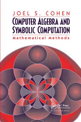 Computer Algebra and Symbolic Computation: Mathematical Methods-cover
