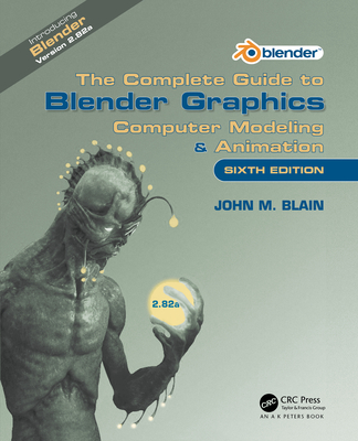 The Complete Guide to Blender Graphics: Computer Modeling & Animation-cover