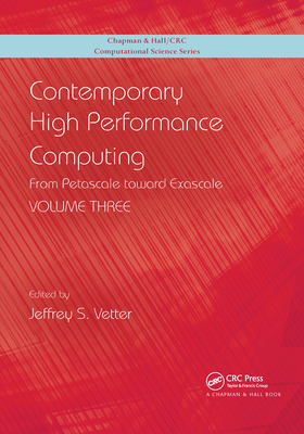 Contemporary High Performance Computing: From Petascale Toward Exascale, Volume 3