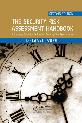 The Security Risk Assessment Handbook: A Complete Guide for Performing Security Risk Assessments, Second Edition-cover