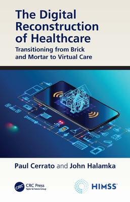 The Digital Reconstruction of Healthcare: Transitioning from Brick and Mortar to Virtual Care-cover