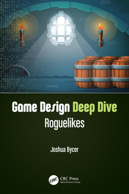 Game Design Deep Dive: Roguelikes-cover