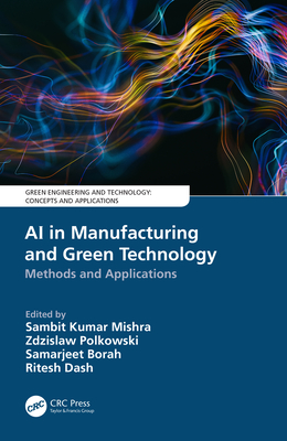 AI in Manufacturing and Green Technology: Methods and Applications-cover