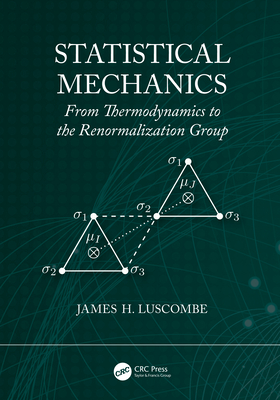 Statistical Mechanics: From Thermodynamics to the Renormalization Group-cover